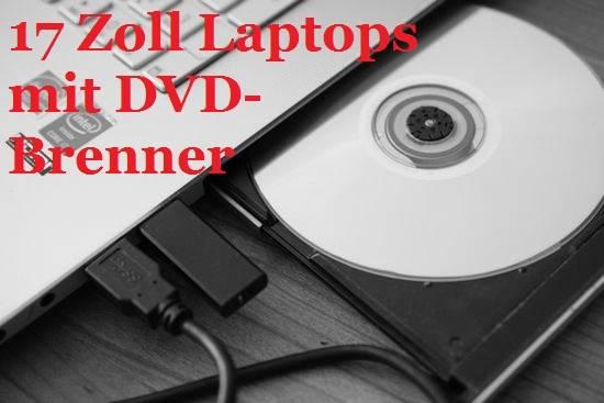 17 Zoll Laptops Mit Dvd Brenner Im Test Fur Filme Und Spiele